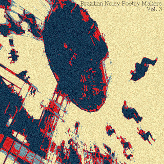 brazilian noisy poetry makers vol. 2
